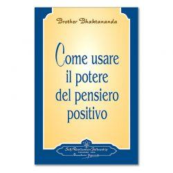 Come usare il potere del pensiero positivo