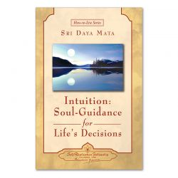 Intuition: Soul-Guidance for Life's Decisions