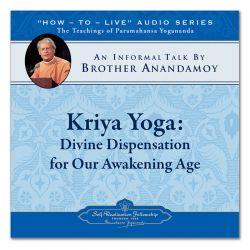 Kriya Yoga: Divine Dispensation for Our Awakening Age